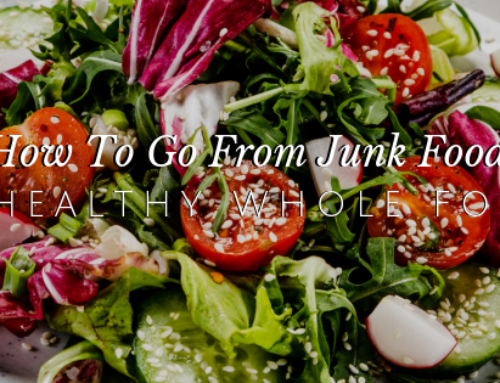 Everything You Need to Know About Choosing Healthy Whole Foods
